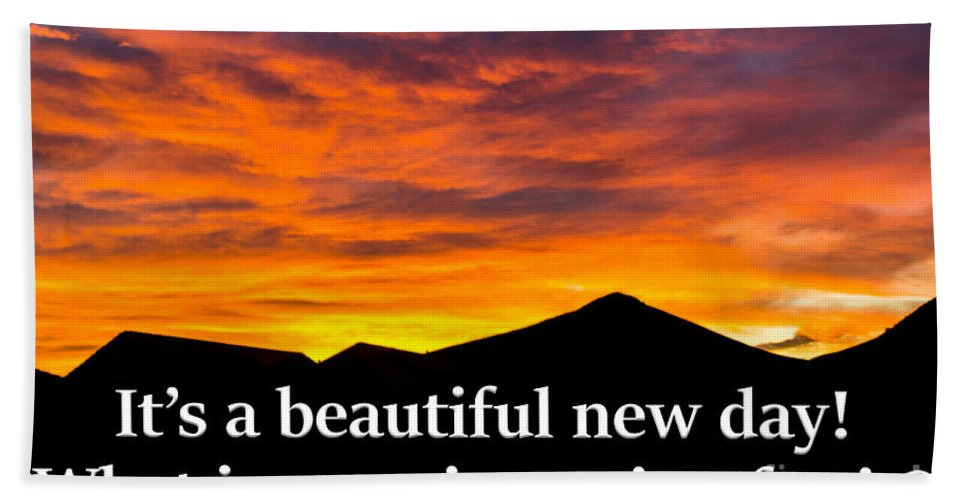 Sunrise Beach Towel featuring the photograph It's A Beautiful Day What Is Your Intention For It by G Matthew Laughton