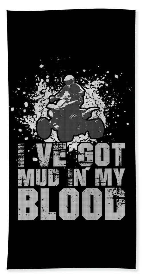 4 Wheeler Beach Towel featuring the digital art Ive Got Mud In My Blood Quad 4 Wheeler by Passion Loft