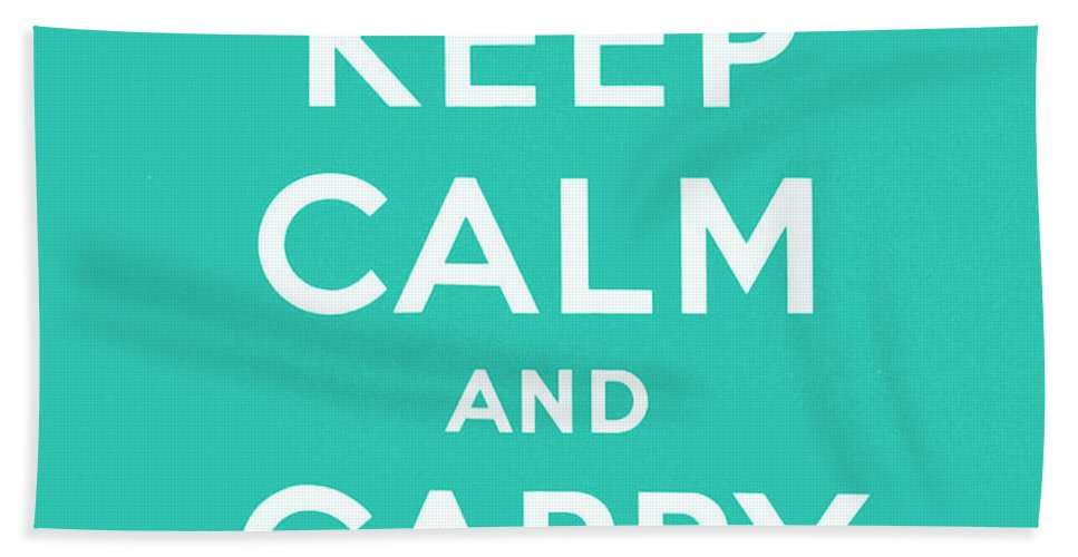 Keep Beach Towel featuring the digital art Keep Calm And Carry On, Teal Green by English School