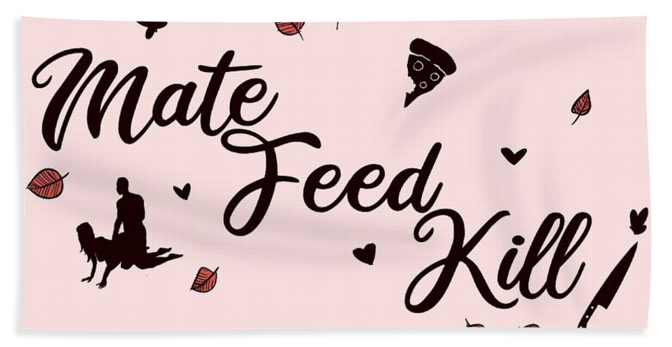 Mate Feed Kill Beach Towel featuring the drawing Mate Feed Kill by Ludwig Van Bacon