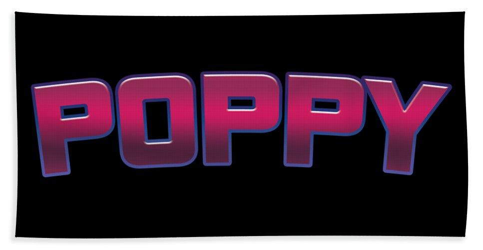 Poppy Beach Towel featuring the digital art Poppy #poppy by TintoDesigns