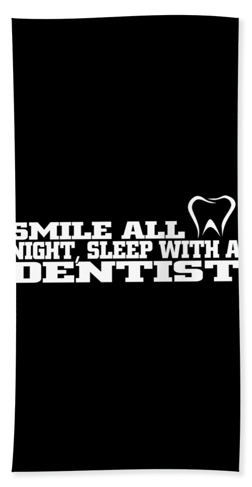 Dental Assistant Beach Towel featuring the digital art Smile All Night Sleep With A Dentist by Passion Loft