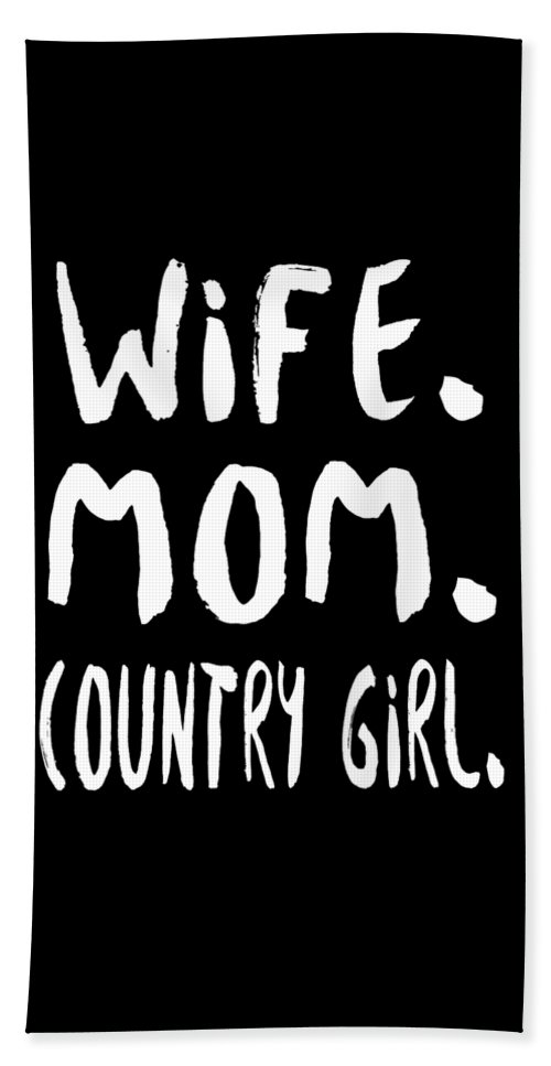 Mom Beach Towel featuring the digital art Wife Mom Country Girl by Passion Loft