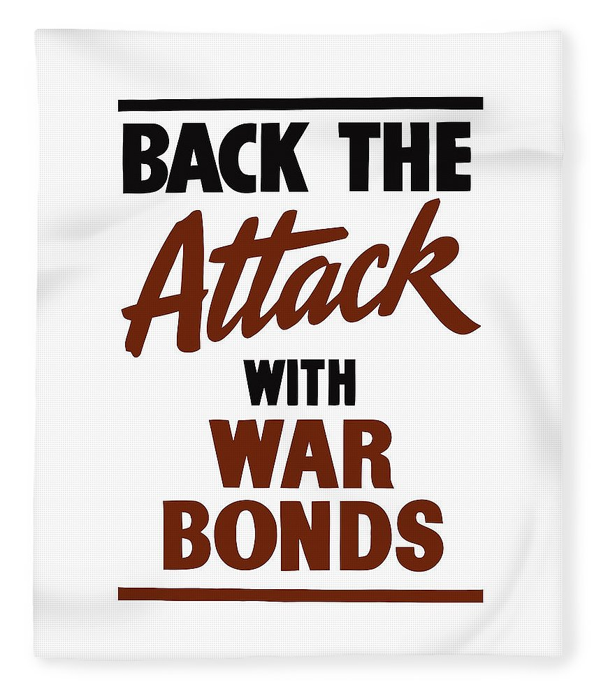 Wwii Fleece Blanket featuring the digital art Back The Attack With War Bonds by War Is Hell Store