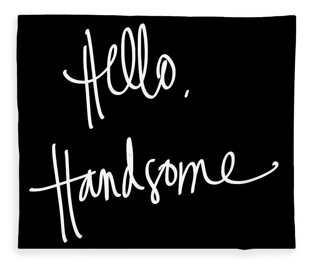 Hello Fleece Blanket featuring the digital art Hello Handsome by South Social Studio
