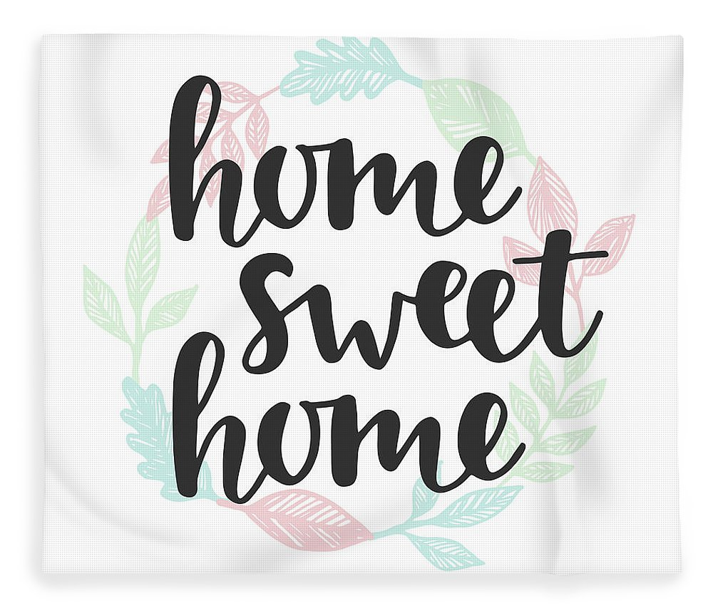 Home Decor Fleece Blanket featuring the digital art Home Sweet Home Quote. Handwritten by Artrise