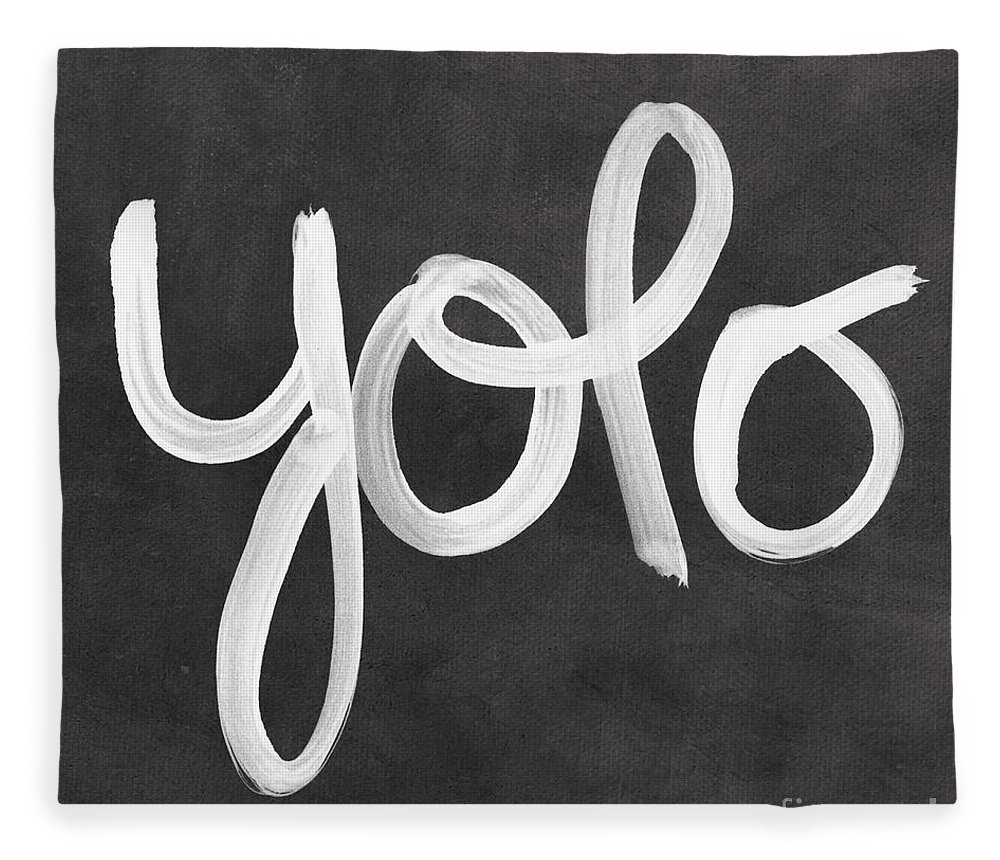 Yolo Fleece Blanket featuring the painting You Only Live Once by Linda Woods