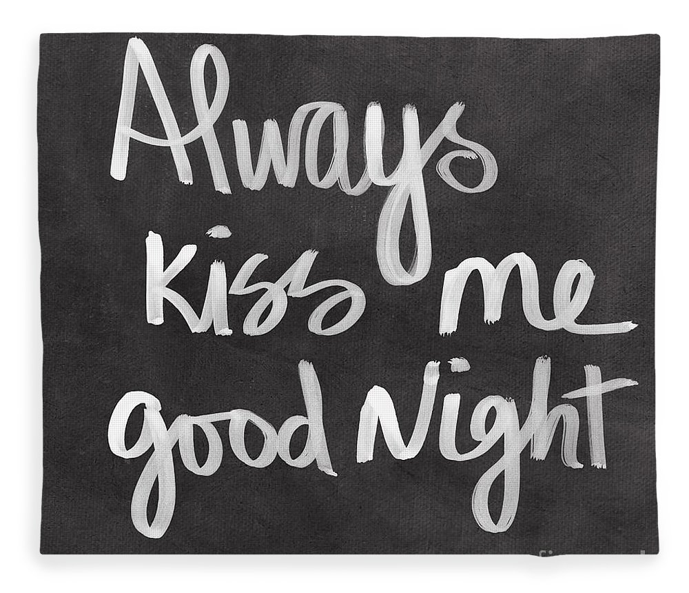 Love Fleece Blanket featuring the mixed media Always Kiss Me Goodnight by Linda Woods