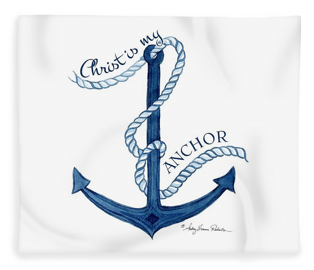 Sea Fleece Blanket featuring the painting Beach House Nautical Ship Christ Is My Anchor by Audrey Jeanne Roberts