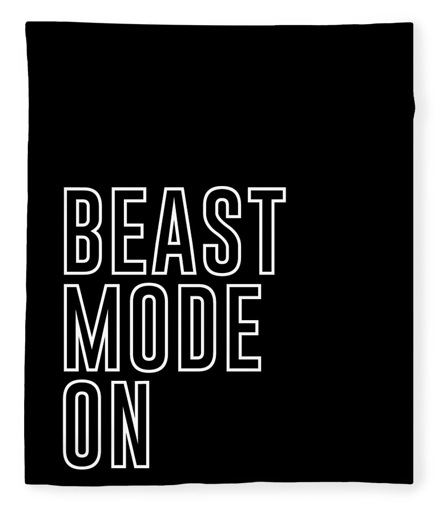 Beast Mode On Fleece Blanket featuring the mixed media Beast Mode On - Gym Quotes - Minimalist Print - Typography - Quote Poster by Studio Grafiikka