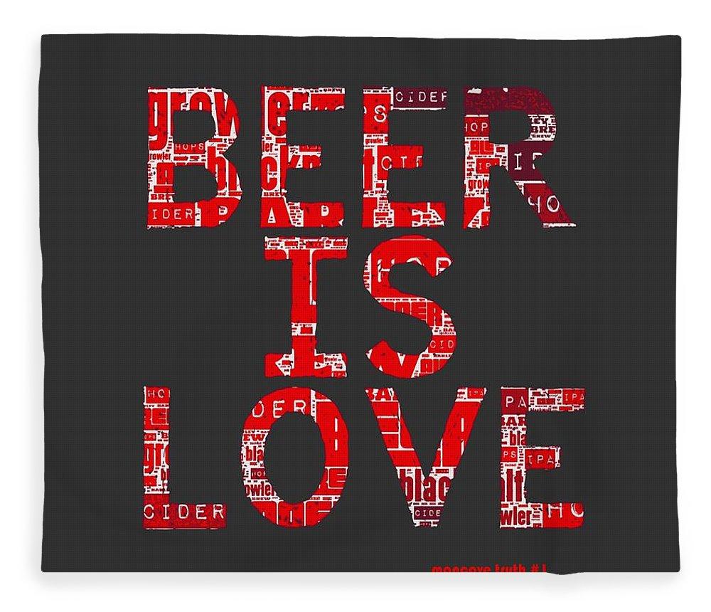 Brandi Fitzgerald Fleece Blanket featuring the digital art Beer Is Love by Brandi Fitzgerald