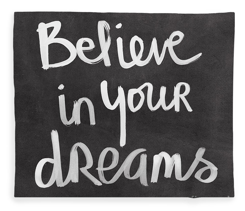 Dreams Fleece Blanket featuring the mixed media Believe In Your Dreams by Linda Woods