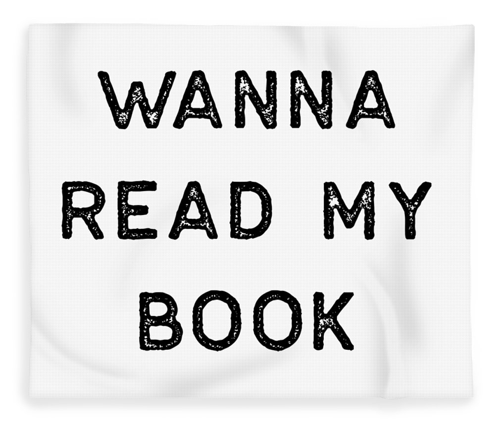 Teacher Fleece Blanket featuring the digital art Book Shirt Just Wanna Read My Dark Reading Authors Librarian Writer Gift by J P