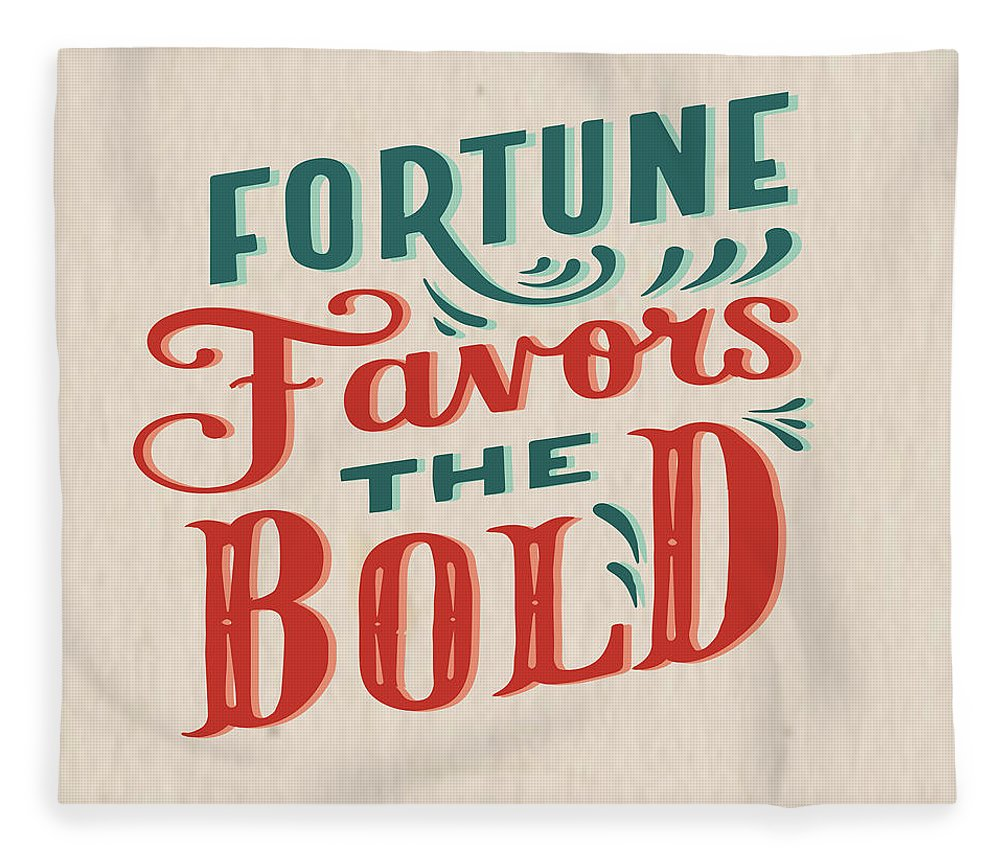 Inspirational Fleece Blanket featuring the digital art Fortune Favors The Bold Inspirational Quote Design by Quote Design