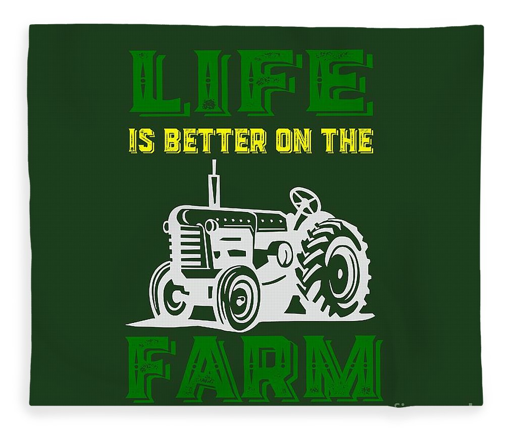 Life Fleece Blanket featuring the photograph Life Is Better On The Farm Tee by Edward Fielding