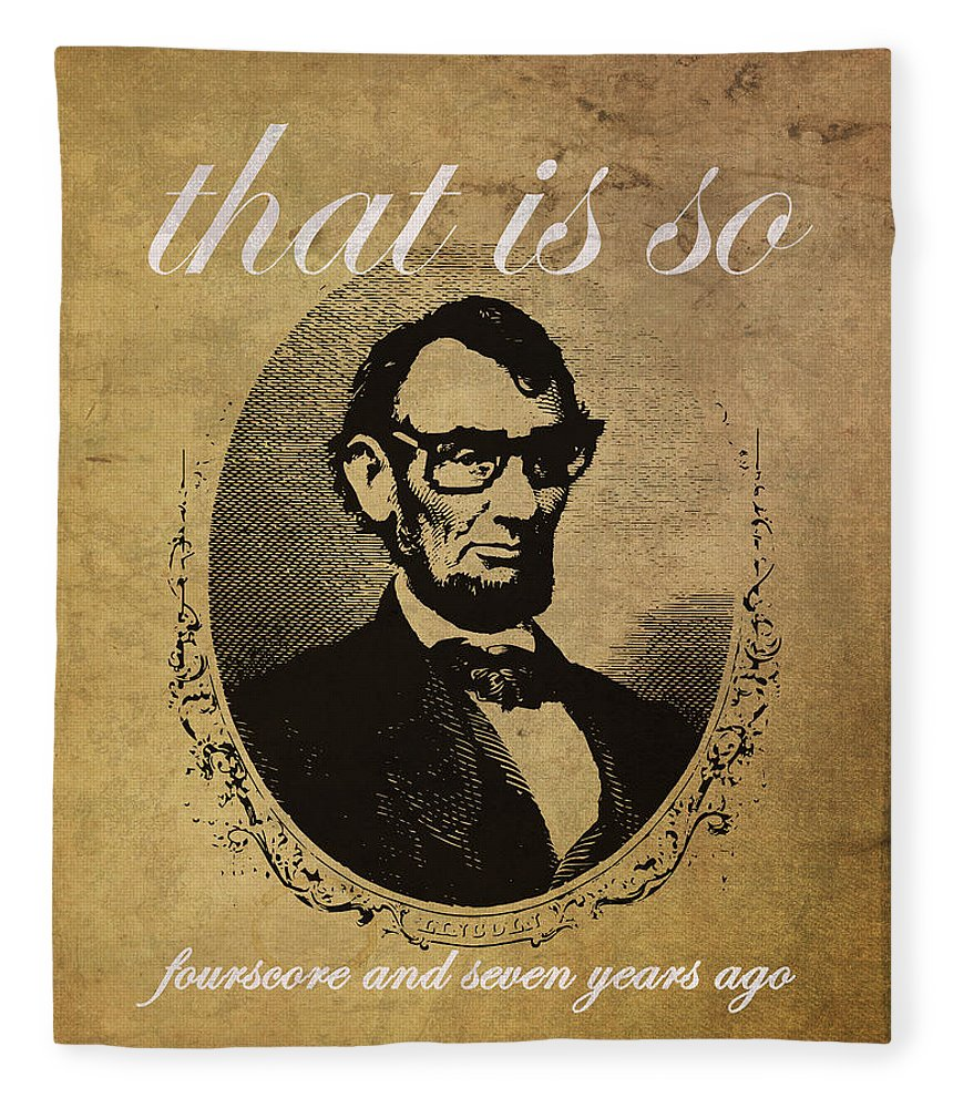 Lincoln Fleece Blanket featuring the mixed media Lincoln Nerd That Is So Fourscore And Seven Years Ago Color by Design Turnpike