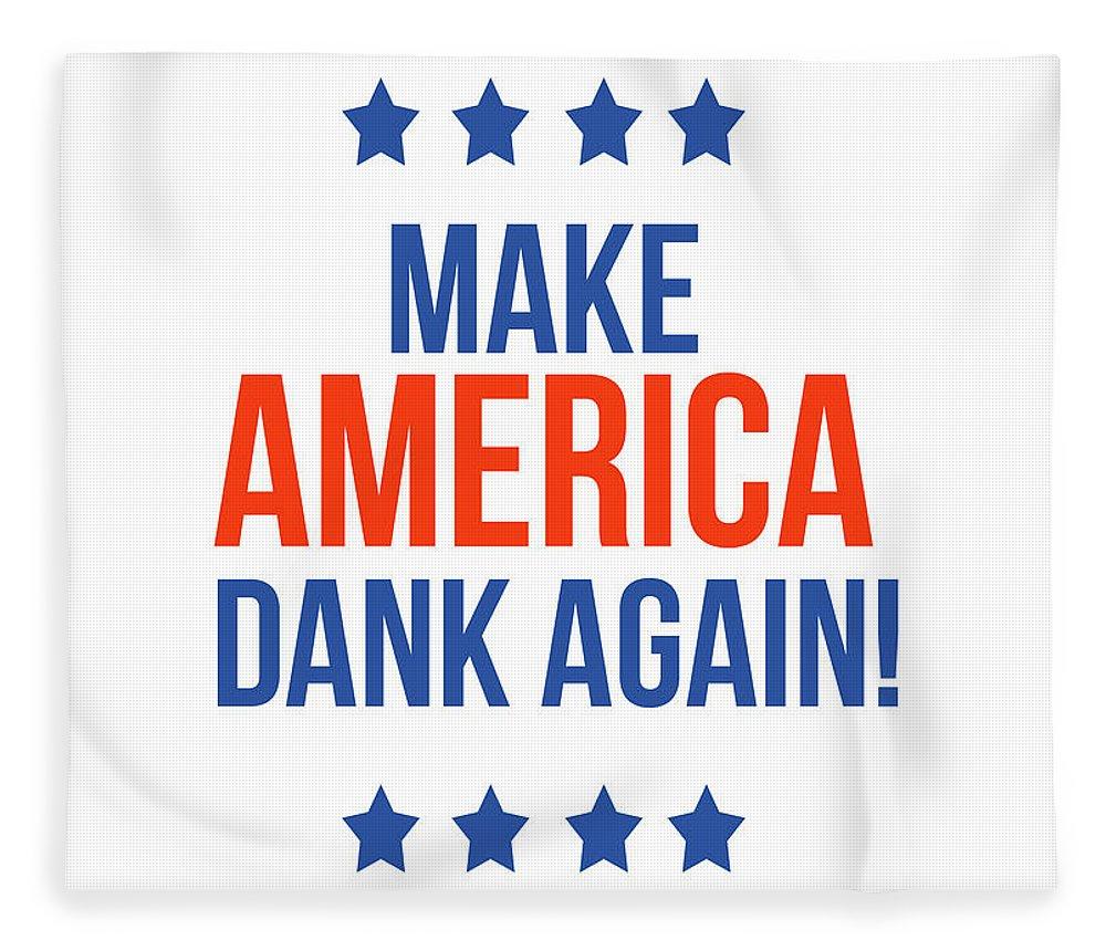 Dank Fleece Blanket featuring the digital art Make America Dank Again- Art by Linda Woods by Linda Woods