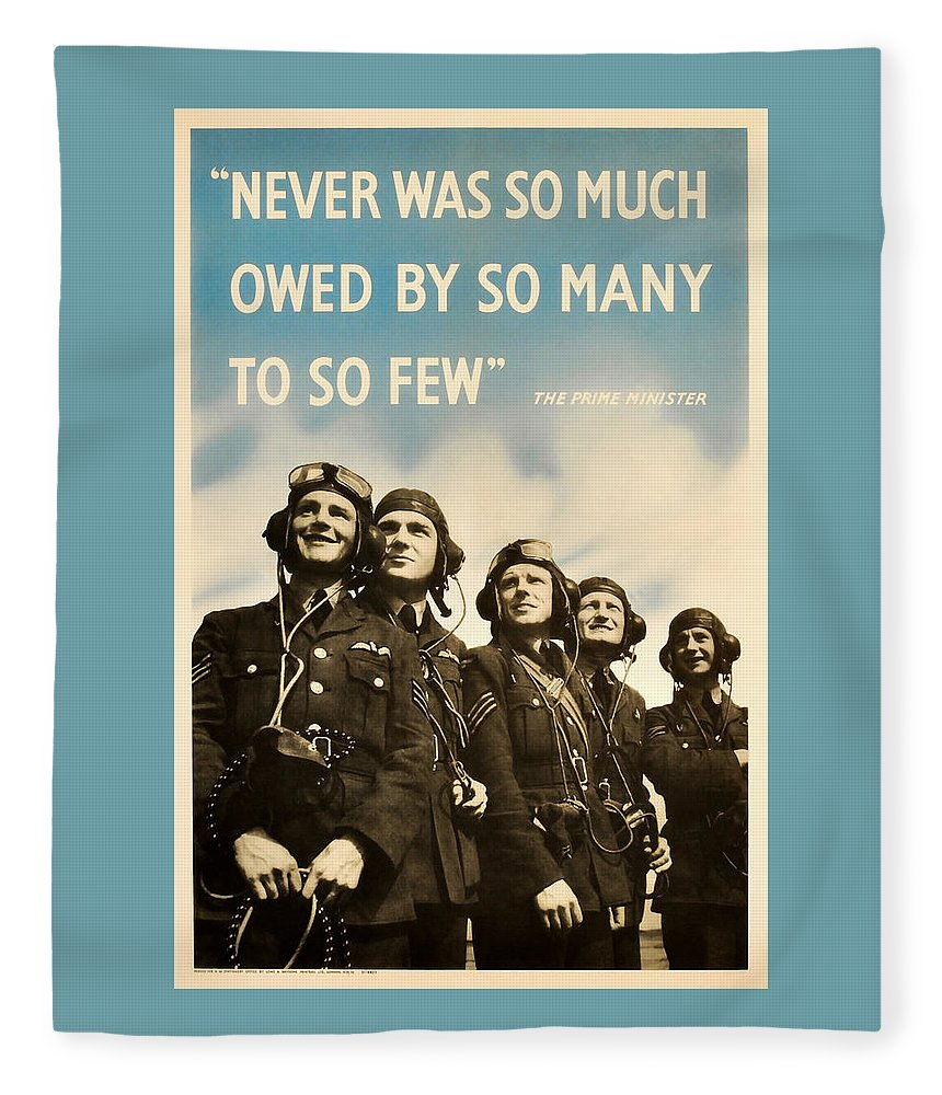 Battle Of Britain Fleece Blanket featuring the mixed media Never Was So Much Owed By So Many To So Few - Ww2 Poster by War Is Hell Store