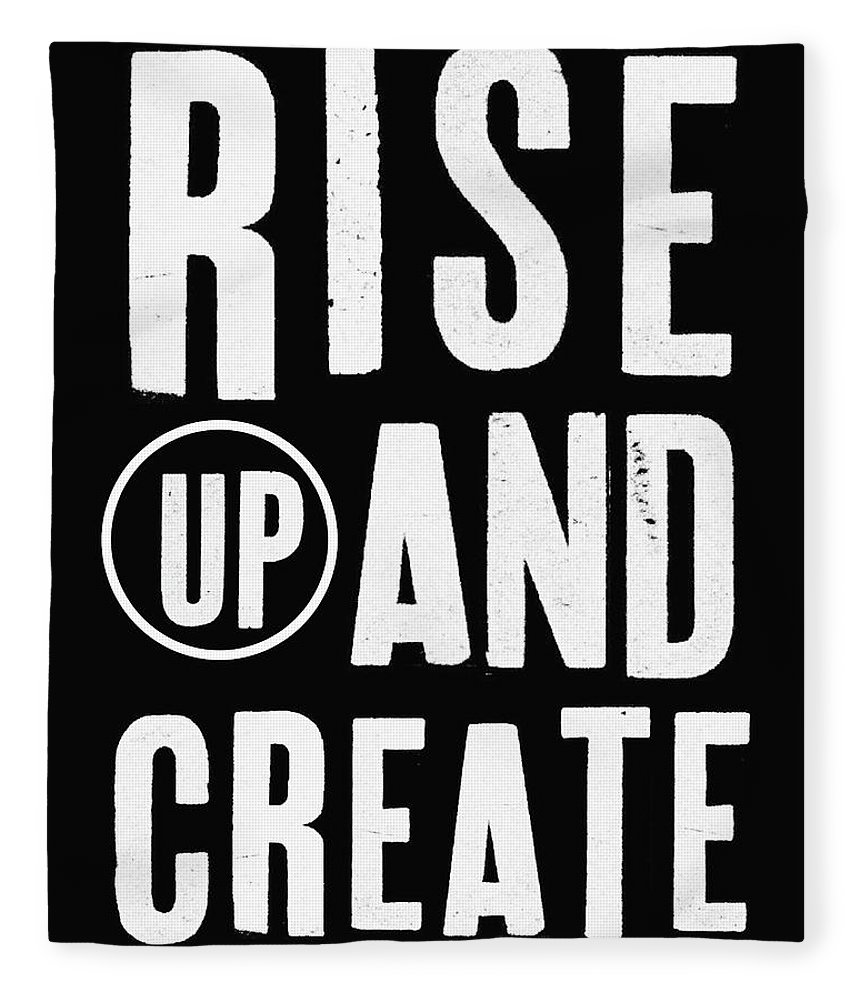 Art Fleece Blanket featuring the mixed media Rise Up And Create- Art By Linda Woods by Linda Woods