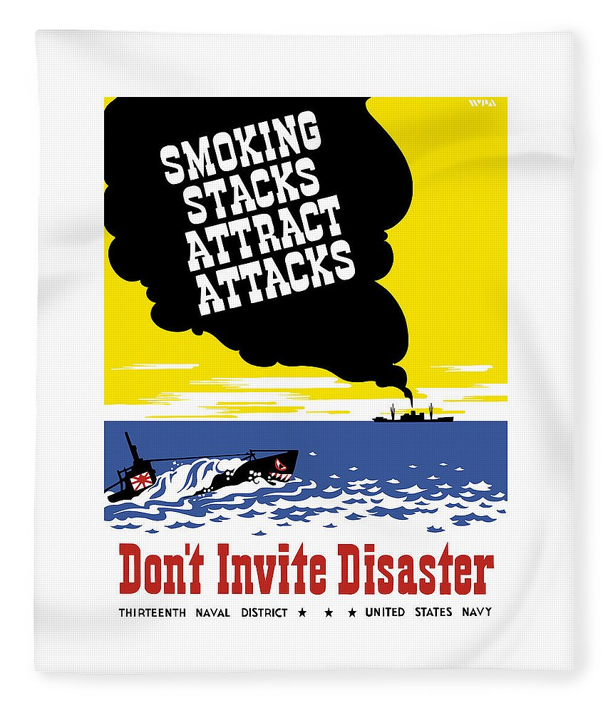 Wwii Propaganda Fleece Blanket featuring the painting Smoking Stacks Attract Attacks by War Is Hell Store