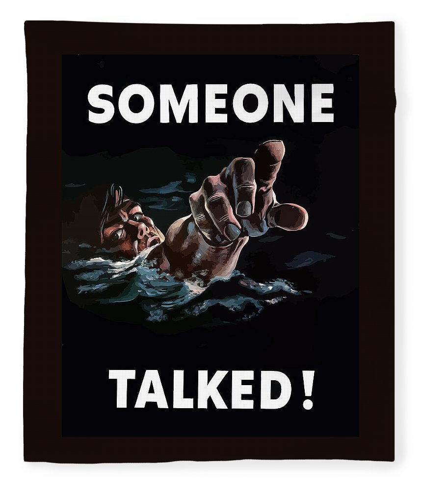 Someone Talked Fleece Blanket featuring the painting Someone Talked -- Ww2 Propaganda by War Is Hell Store