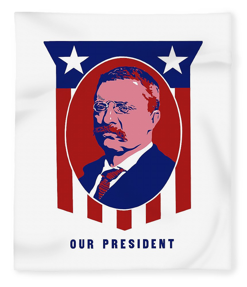 Teddy Roosevelt Fleece Blanket featuring the mixed media Teddy Roosevelt - Our President by War Is Hell Store