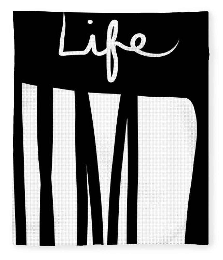 This Is The Life Fleece Blanket featuring the digital art This Is The Life- Black And White Art By Linda Woods by Linda Woods