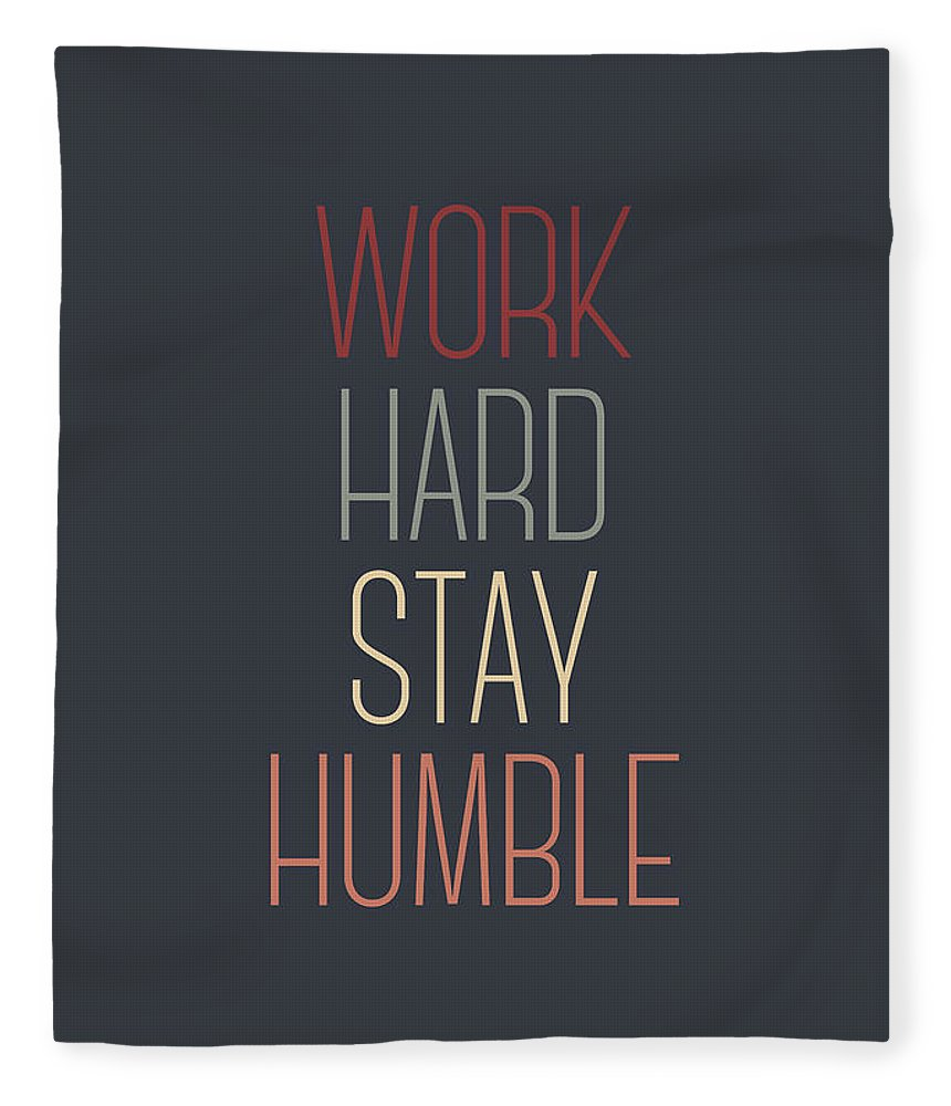 Work Hard Stay Humble Fleece Blanket featuring the digital art Work Hard Stay Humble Quote by Zapista OU