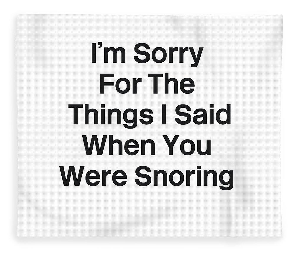 Sleep Fleece Blanket featuring the digital art You Were Snoring- Art By Linda Woods by Linda Woods