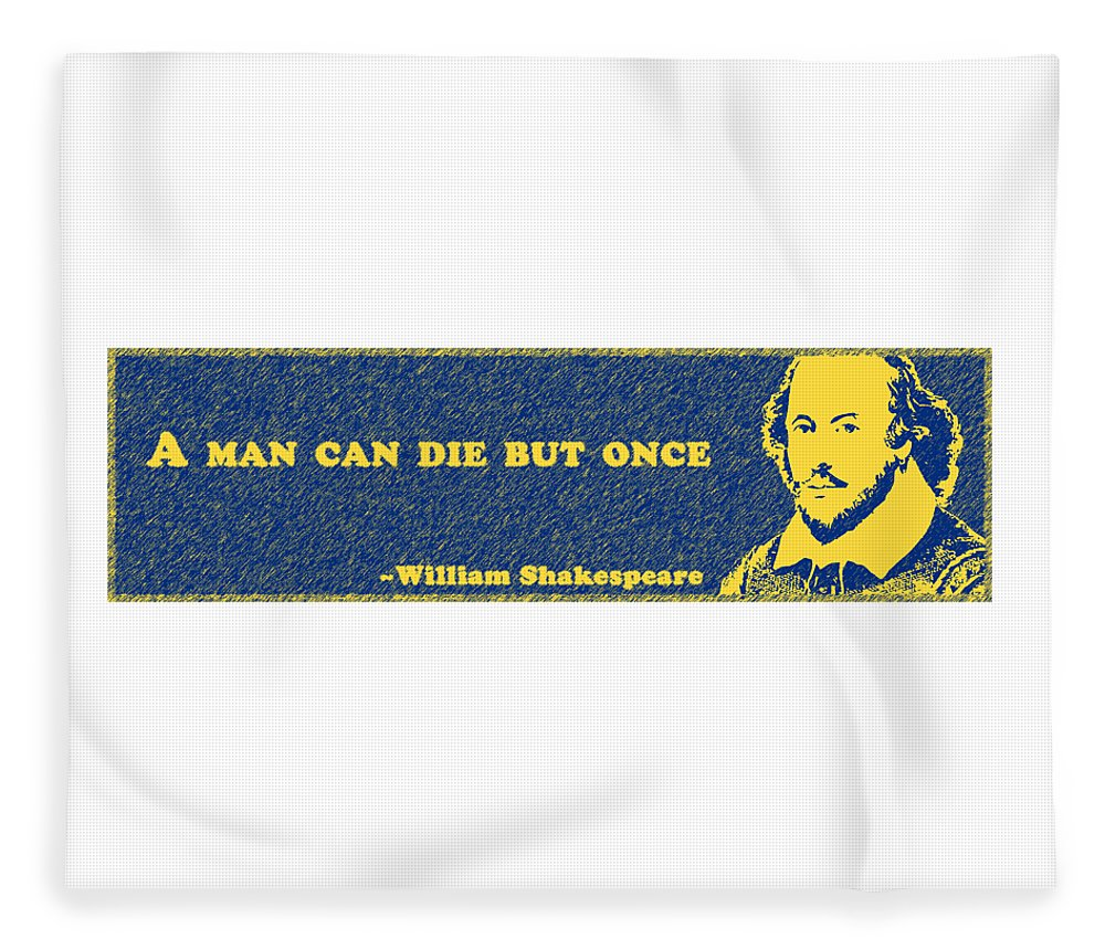A Fleece Blanket featuring the digital art A Man #shakespeare #shakespearequote by TintoDesigns