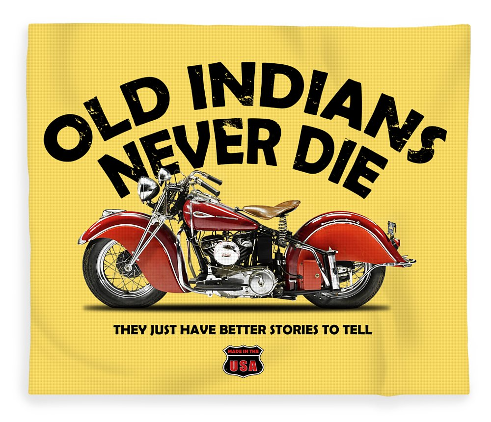 Indian-motorcycle Indian-scout Indian Motorcycle Classic-motorcycle Vintage-motorcycle Transport Transportation Fleece Blanket featuring the photograph Old Indians Never Die by Mark Rogan
