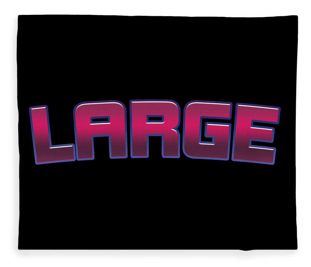 Large Fleece Blanket featuring the digital art Large #large by TintoDesigns