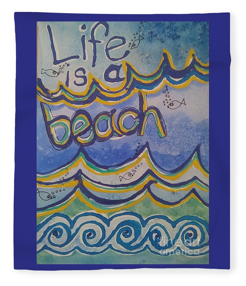 Wall Painting Fleece Blanket featuring the painting Life Is A Beach by E Buchanan