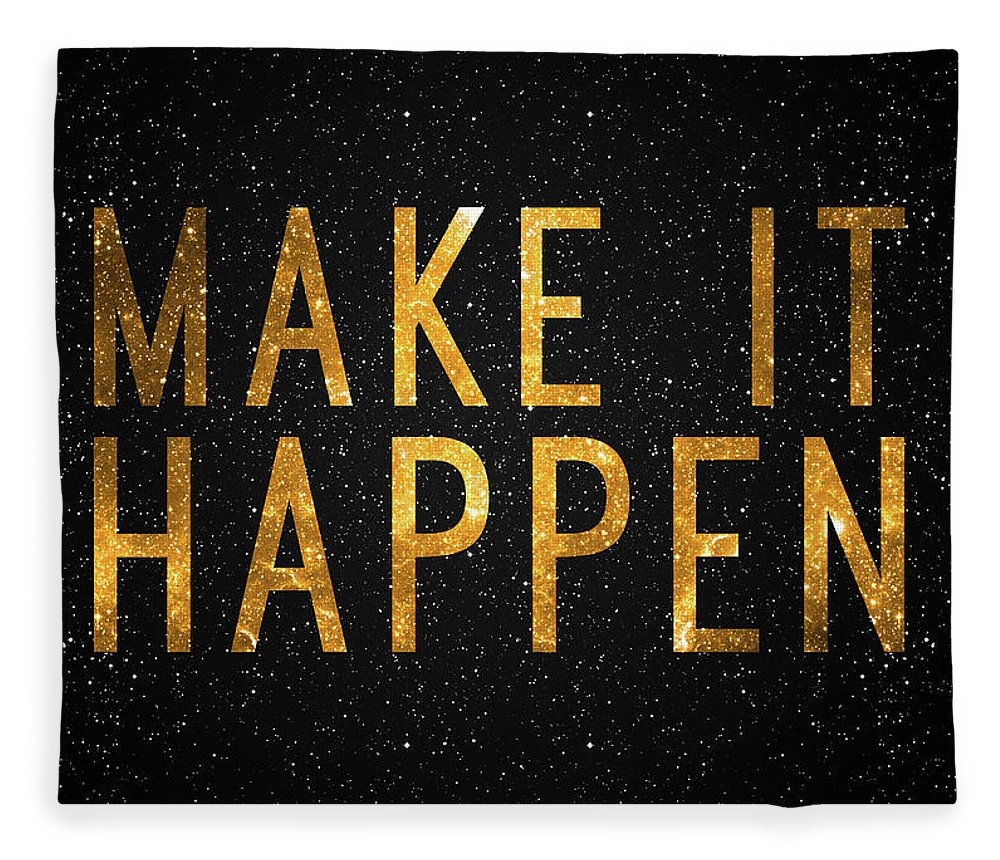 Make It Happen Fleece Blanket featuring the digital art Make It Happen by Zapista Zapista