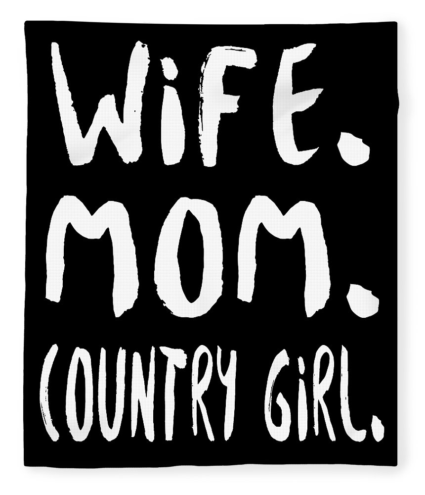 Mom Fleece Blanket featuring the digital art Wife Mom Country Girl by Passion Loft