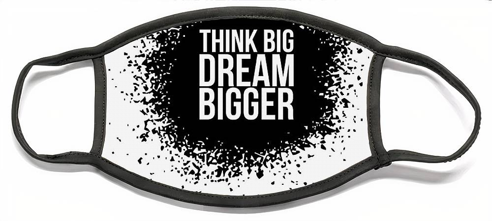 Face Mask featuring the digital art Dream Bigger Poster White by Naxart Studio