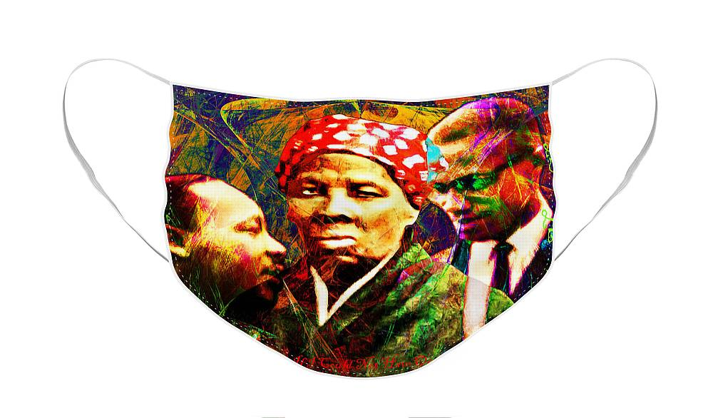 Wingsdomain Face Mask featuring the photograph Harriet Tubman Martin Luther King Jr Malcolm X 20160421 text by Wingsdomain Art and Photography