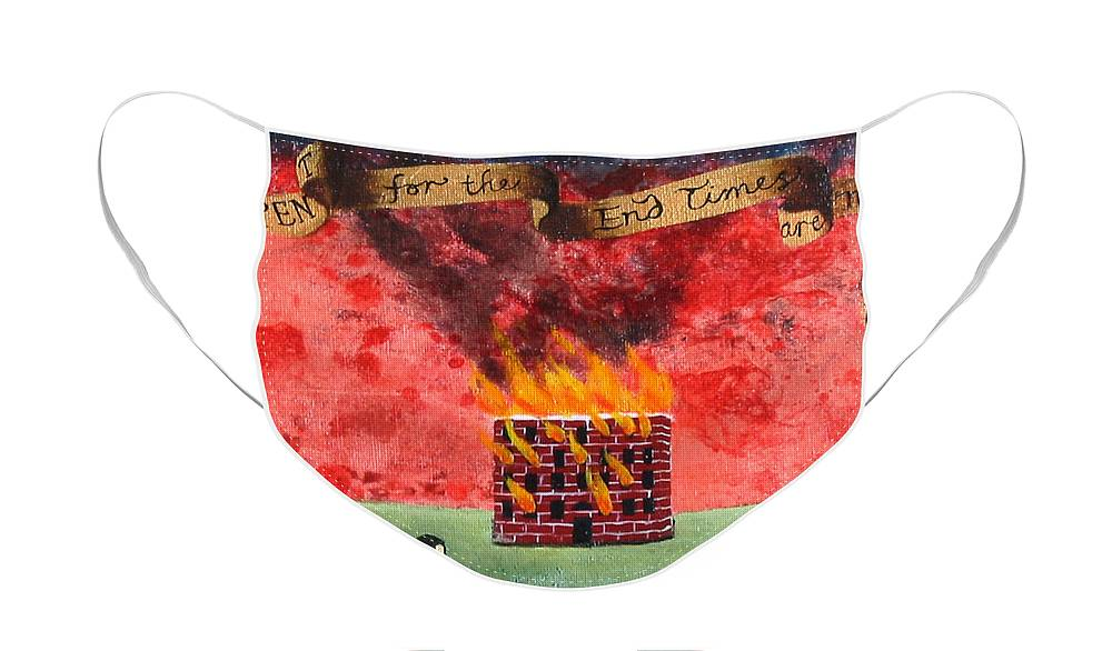 Fire Face Mask featuring the painting Repent For the End Times Are Near by Pauline Lim