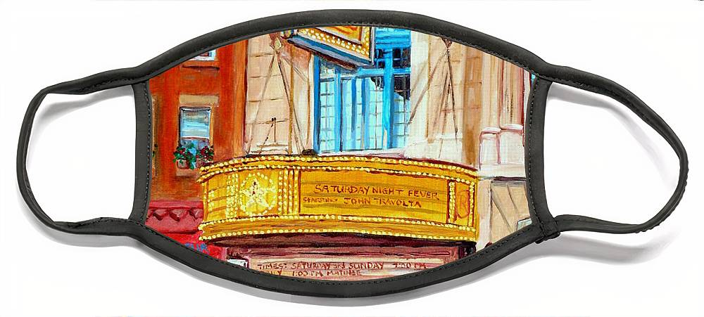 Montreal Face Mask featuring the painting The Rialto Theatre Montreal by Carole Spandau