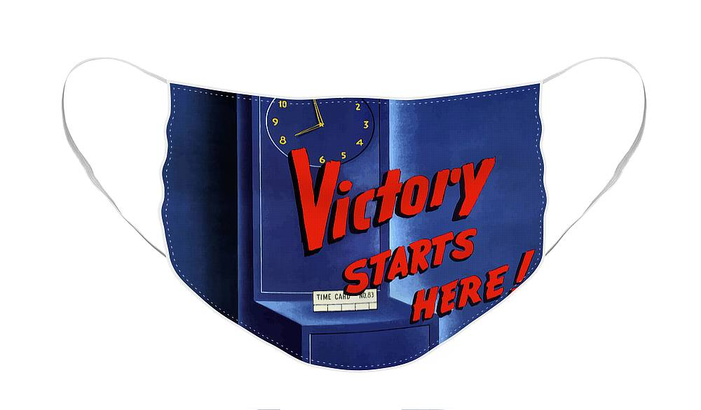 War Production Face Mask featuring the painting Victory Starts Here by War Is Hell Store