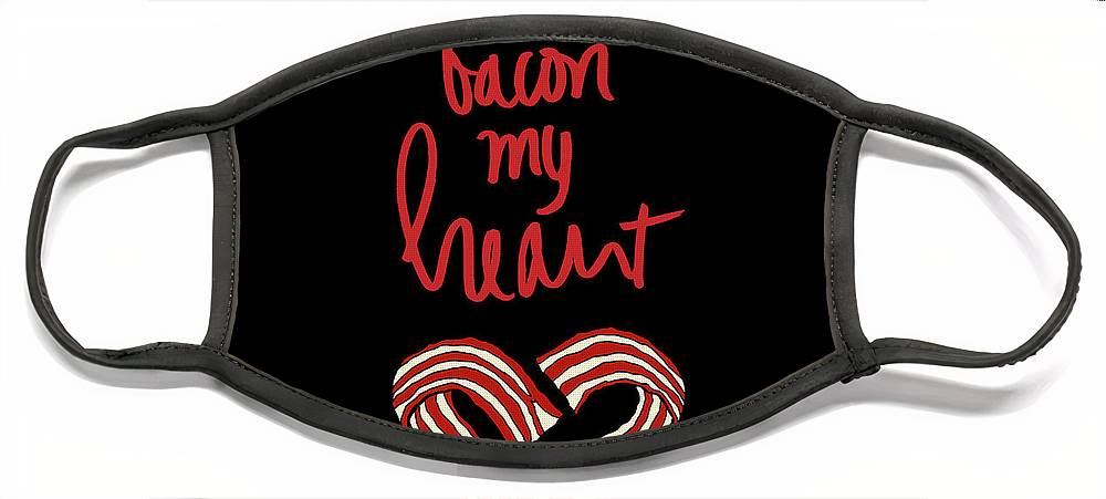 Bacon Face Mask featuring the mixed media Don't Go Bacon My Heart by Sd Graphics Studio