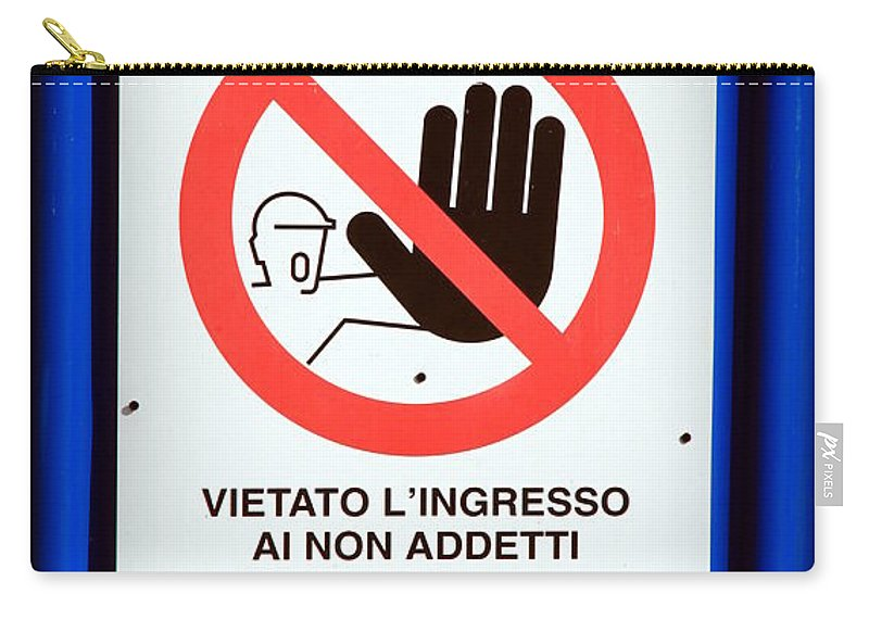 Access Carry-all Pouch featuring the photograph Forbidden Entrance Sign by Valentino Visentini