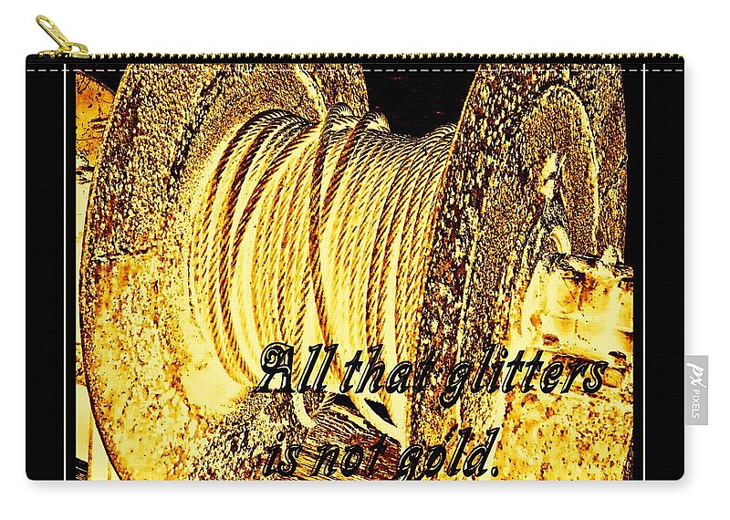 All That Glitters Is Not Gold Carry-all Pouch featuring the photograph All That Glitters Is Not Gold by Barbara Griffin