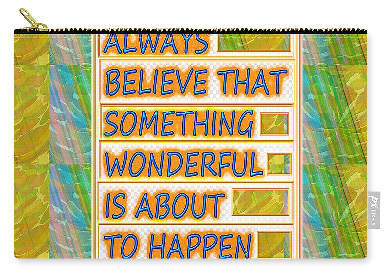 Wisdom Carry-all Pouch featuring the painting Always Believe That Something Wonderful Is About To Happen Background Designs And Color Tones N Co by Navin Joshi