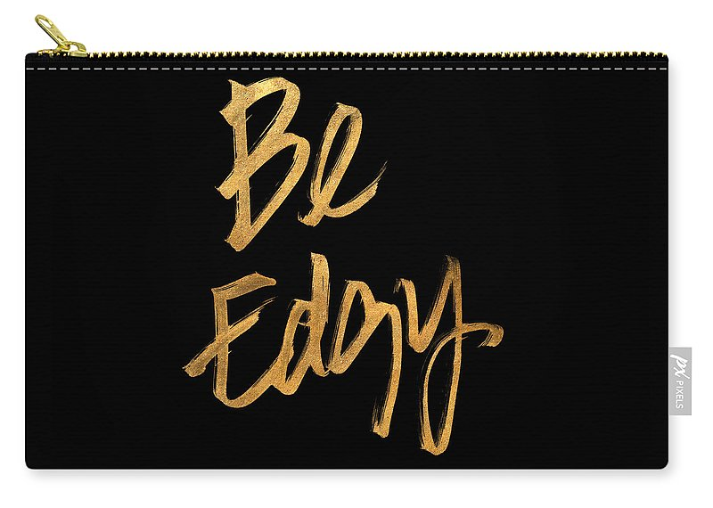 Be Carry-all Pouch featuring the digital art Be Edgy by South Social Studio