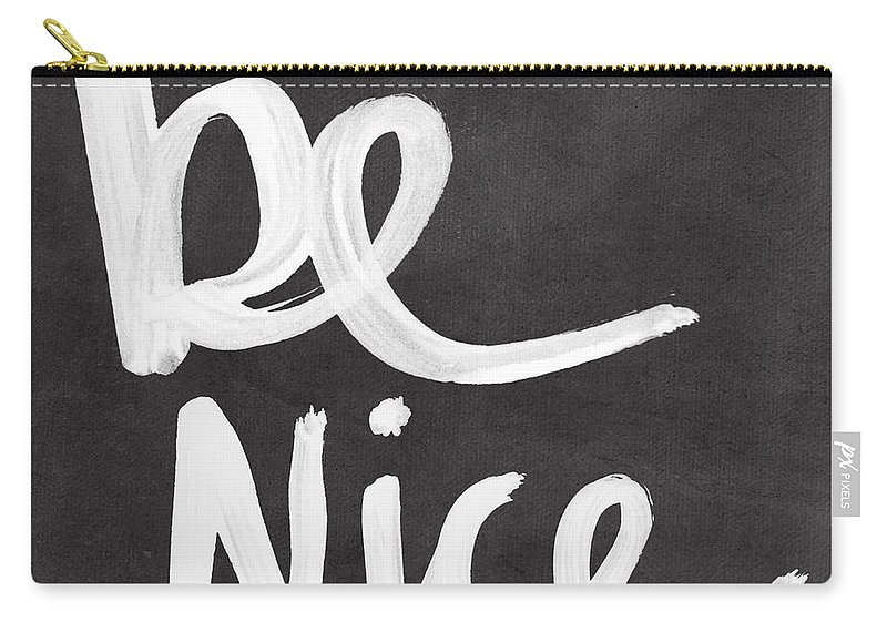 Nice Carry-all Pouch featuring the mixed media Be Nice by Linda Woods