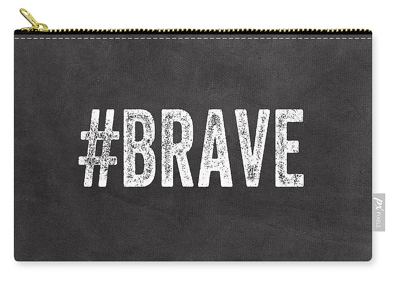 Brave Carry-all Pouch featuring the mixed media Brave Card- Greeting Card by Linda Woods