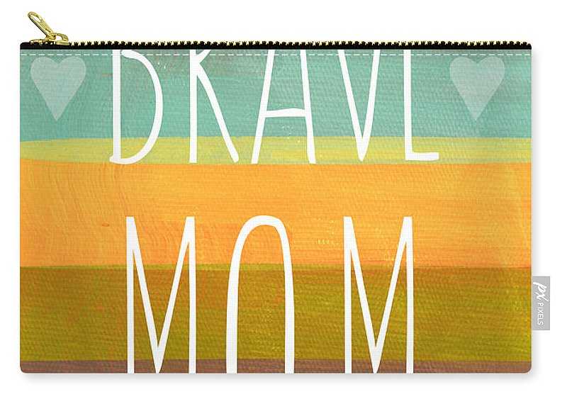 Brave Mom Carry-all Pouch featuring the painting Brave Mom - Colorful Greeting Card by Linda Woods