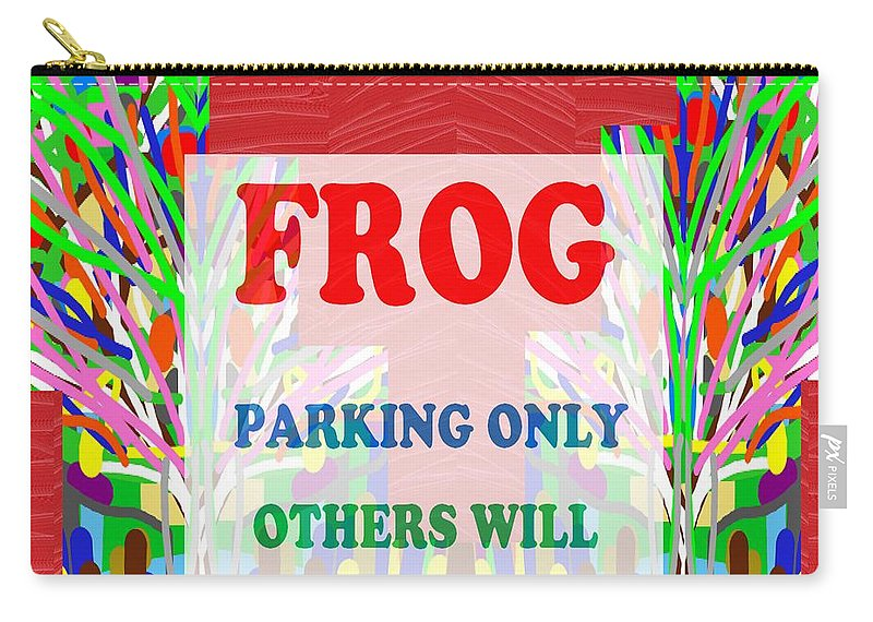 Quote Carry-all Pouch featuring the mixed media Comedy Funny Wordplay Toad Frog Background Designs And Color Tones N Color Shades Available For Do by Navin Joshi