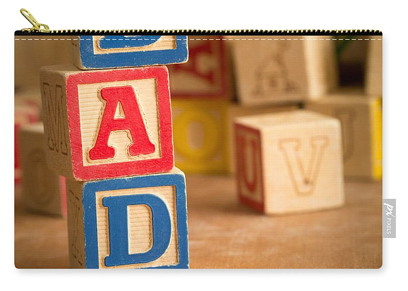 Abcs Carry-all Pouch featuring the photograph Dad - Alphabet Blocks Fathers Day by Edward Fielding